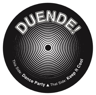 "HOLD FAST VINYL PRESENTS – DUENDE!'S ""DANCE PARTY"" b/w ""KEEP IT COOL"""